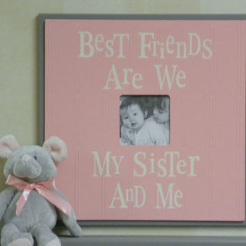 Pink and Gray Wall Decor - Sisters Best Friend Pastel Pink Picture Frames - Baby Gift - Sign - Best Friends Are We Sister
