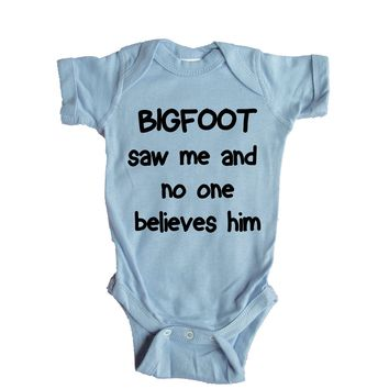 Bigfoot Saw Me And No One Believes Him Baby Onesuit