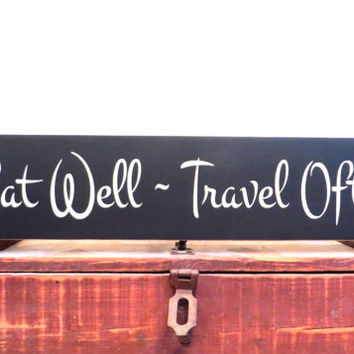 Eat well, travel often wood wall hanging sign