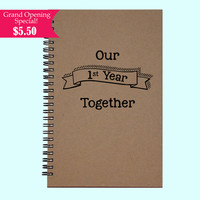 Our 1st Year Together - Journal, Book, Custom Journal, Sketchbook, Scrapbook, Extra-Heavyweight Covers