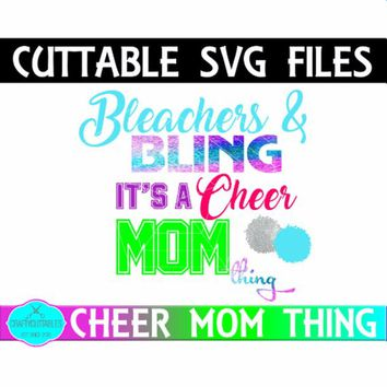 Bleachers And Bling It's A Cheer Mom Thing Football SVG,Football decals, Football Sayings, Cricut Designs,Silhouette Designs