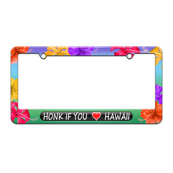 Honk if You Love Hawaii - License Plate Tag Frame - Tropical Hibiscus Flowers Design