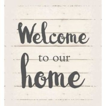 Welcome to our home  White background 10 inch x 12 inch