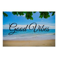 Good vibes Scenic Tropical Beach Poster