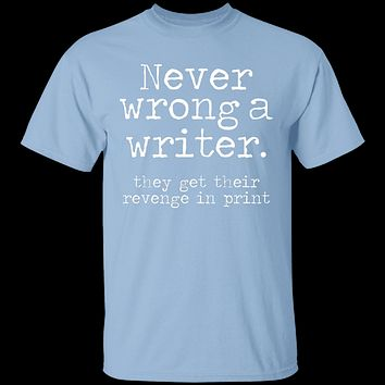 Never Wrong A Writer T-Shirt