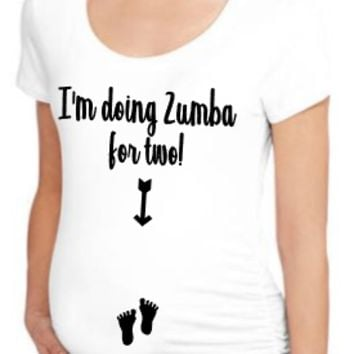 I'm doing Zumba for 2 Funny Short Sleeve Maternity Tee with Flattering Side Ruching-- Available Plus Size