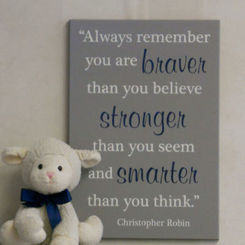 Navy and Gray Nursery Wall Decor, Sign - Always remember you are braver then you believe stronger then you seem and smarter then you think