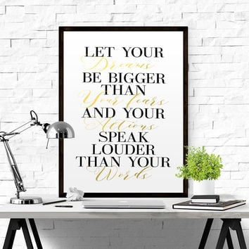 "Typography Inspirational and Motivational Quote ""Let Your Dreams Be Bigger Than Your Fears"" Art Poster Gold Print Gold Foil Gold Letters Art"