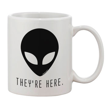 Alien They Are Here Printed 11oz Coffee Mug