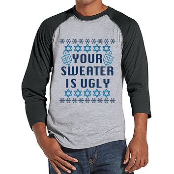 Ugly Hanukkah Sweater - Men's Funny Ugly Sweater Grey Raglan Tee - Funny Happy Hanukkah Outfit - Hanukkah Gift Idea - Your Sweater Is Ugly