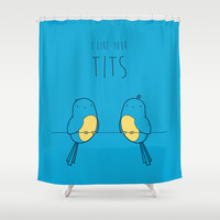 I Like Your Tits Shower Curtain by Robert Broersma | Society6