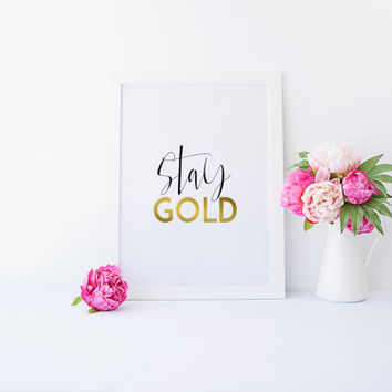 PRINTABLE Art,STAY GOLD,Gold Words,Digital Art print,Gold Foil,Stay Gold Poster,Typography Art print,Quote Wall Art,Printable Quote,