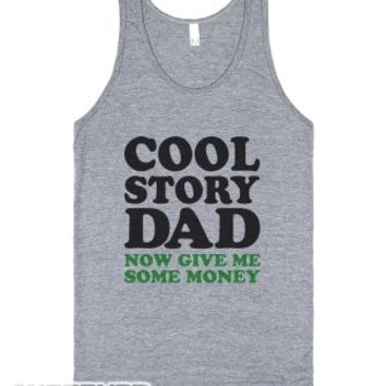 Cool Story Dad (Now Give Me Some Money Tank)-Athletic Grey Tank