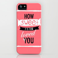 How Sweet it is to be Loved by You iPhone & iPod Case by Pink Berry Pattern
