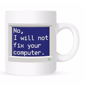 No, I Will Not Fix Your Computer coffee mugs geek mugs cold hot changing color Heat Reactive Tea Cups white mug