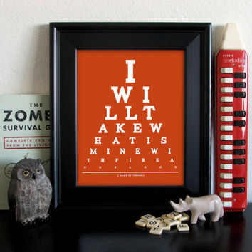 A Game Of Thrones Eye Chart, I Will Take What Is Mine With Fire And Blood, 8 x 10 Giclee Print BUY 2 GET 1 FREE
