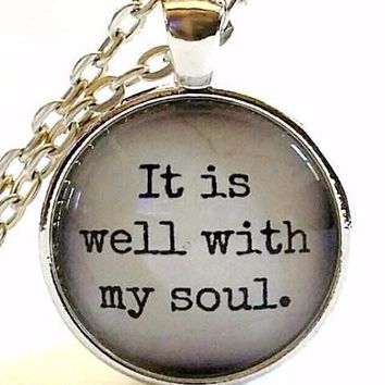 It Is Well With My Soul Necklace | Quote Pendant