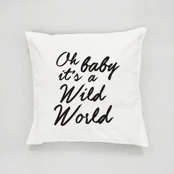 Oh Baby It's a Wild World Pillow, Typography Pillow, Home Decor, Cushion Cover, Throw Pillow, Bedroom Decor, Bed Pillow, Decorative Pillow,