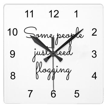 Some people just need flogging square wall clock