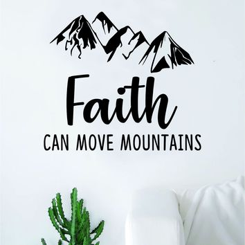 Faith Can Move Mountains Quote Wall Decal Sticker Bedroom Home Room Art Vinyl Inspirational Motivational Teen Decor Religious Bible Verse Blessed Spiritual God