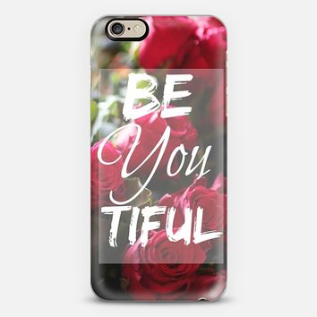 Be You tiful Roses iPhone 6 case by Emilee Parry | Casetify