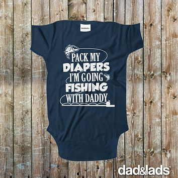 Pack My Diapers I'm Going Fishing With Daddy Baby Bodysuit