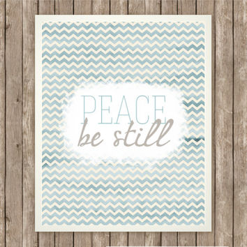 Peace Be Still Scripture Art, Scripture Printable, Instant Download, Praise and Worship, Bible Verse, Watercolor Chevron, Calming Blue