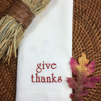 "Thanksgiving ""Give Thanks"" Embroidered Cloth Napkins, thanksgiving napkins, give thanks napkins, thanksgiving cloth napkins, thankful"