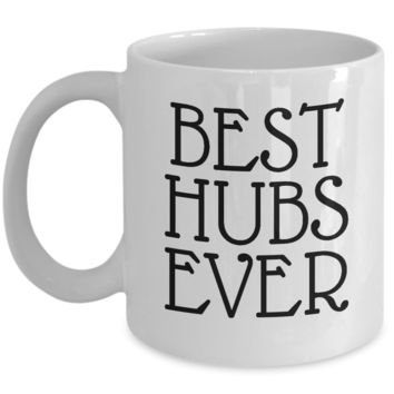 Best Hubs Ever ~ Family Gift Coffee Mug Husband