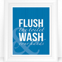 Cyber Monday SALE 20% Off  - Bathroom Print - Flush the Toilet & WASH Your Hands Typography in Blue 8x10 Digital Bathroom Wall Art