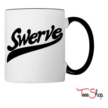 Swerve swerve Coffee & Tea Mug