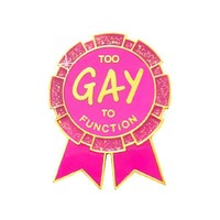 Too Gay To Function Ribbon Pin