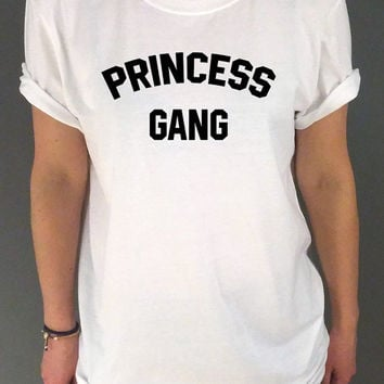 Princess Gang  Unisex T-shirt for womens Tumblr Tshirt Sassy and Funny Girl Tshirt