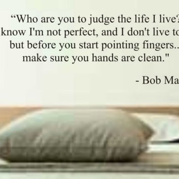 who are you to judge the life i live BOB MARLEY QUOTE decal sticker wall beautiful words