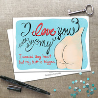 Naughty Anniversary Greeting Card - I love you with all my butt - 5X7 folding card - Adult Humor- Funny, Dirty, Valentine, Anniversary