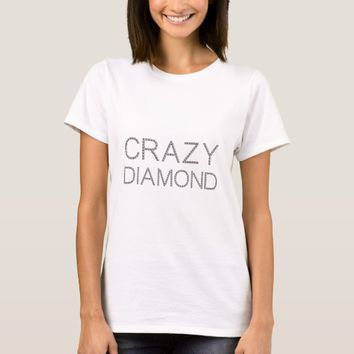 Crazy Diamond funny, elegant, stylish T-Shirt