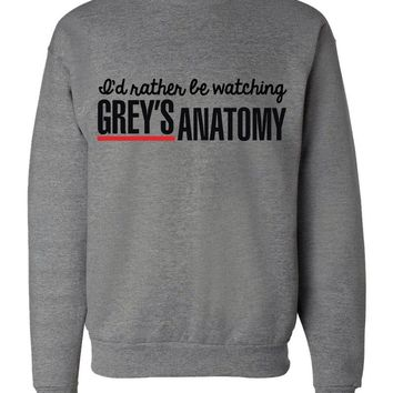 "Grey's Anatomy TV Show ""I'd Rather Be Watching Grey's Anatomy"" Crew Neck Sweatshirt"