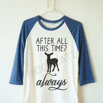 After all this time tshirt always tshirt harry potter tshirt deer t reindeer t baseball shirt 3/4 long sleeve tshirt women tshirt men tshirt