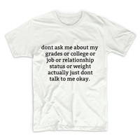 Don't Ask Me About My Grades Unisex Graphic Tshirt, Adult Tshirt, Graphic Tshirt For Men & Women
