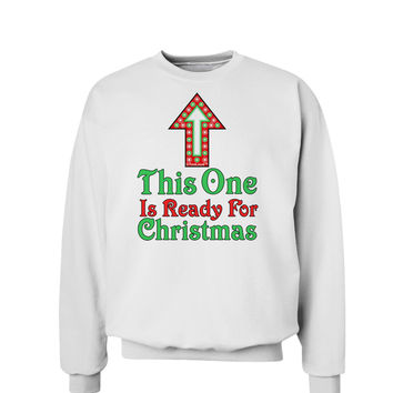 This One Is Ready For Christmas Sweatshirt