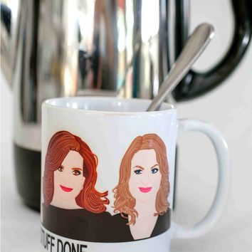 Bitches Get Stuff Done Tina Fey & Amy Poehler Mug - Illustrated in the USA