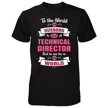 My Husband Is A Technical Director, He Is My World - Unisex Tshirt