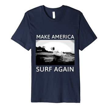 Make America Surf Again T-Shirts Surf Ts