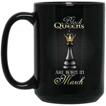 Black Queens Are Born In March Coffee Mug