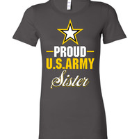Proud US Army Sister Bella Ladies T-Shirt