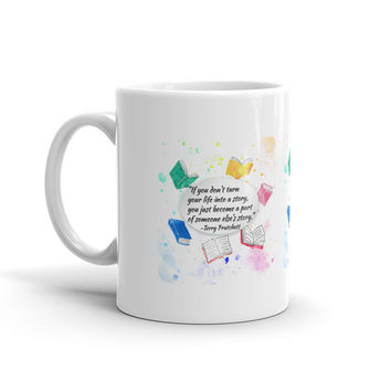 Terry Pratchett Quote Make Your Life Into a Story Mug