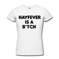 Hayfever is a bitch T-Shirt