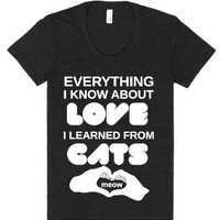 Everything I Know About Love I Learned From Cats-Tri-Black T-Shirt