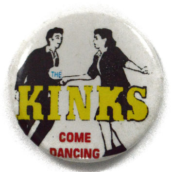 Vintage 80s The Kinks Come Dancing Pinback Button Pin Badge