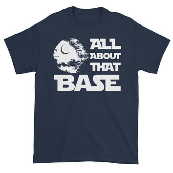 All About That Base (Star Wars) - Custom Funny T-Shirt